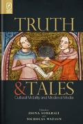 Truth and Tales: Cultural Mobility and Medieval Media