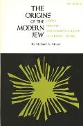 Origins of the Modern Jew Jewish Identity & European Culture in Germany 1749 1824