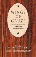 Wings of Gauze : Women of Color and the Experience of Health and Illness (93 Edition)