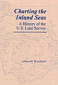 Charting the Inland Seas: A History of the U. S. Lake Survey