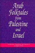 Arab Folktales from Palestine and Israel (Jewish Folklore & Anthropology) Cover