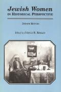 Jewish Women in Historical Perspective (2ND 98 Edition)
