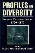 Profiles in Diversity: Jews in a Changing Europe, 1750-1870