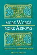 More Words More Arrows A Further Collection of Yiddish Folk Sayings