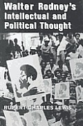 A Study of Walter Rodney's Intellectual and Political Thought