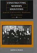 Constructing Modern Identities: Jewish University Students in Germany, 1815-1914