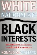 White Nationalism, Black Interests : Conservative Public Policy and the Black Community (03 Edition)