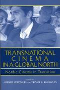 Transnational Cinema in a Global North Nordic Cinema in Transition