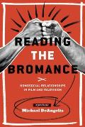 Reading the Bromance: Homosocial Relationships in Film and Television (Contemporary Approaches to Film and Media)