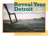 Reveal Your Detroit: An Intimate Look at a Great American City