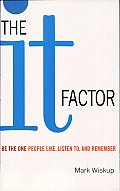 "The ""It"" Factor: Be the One People like, Listen to, and Remember"