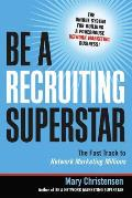 Be a Recruiting Superstar The Fast Track to Network Marketing Millions