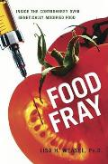 Food Fray: Inside the Controversy Over Genetically Modified Food Cover