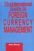 The International Guide to Foreign Currency Management