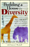Building a House for Diversity How a Fable about a Giraffe & an Elephant Offers New Strategies for Todays Workforce