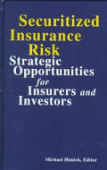 Securitized Insurance Risk: Strategic Opportunities for Insurers and Investors