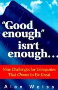 Good Enough Isnt Enough Nine Challenges