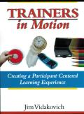 Trainers in Motion Creating a Participant Centered Learning Experience