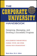 Corporate University Handbook Designing Managing & Growing a Successful Program