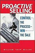 Proactive Selling Control the Process Win the Sale