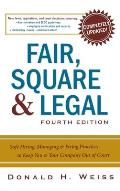 Fair, Square & Legal: Safe Hiring, Managing & Firing Practices to Keep You & Your Company Out of Court