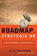 Roadmap to Strategic HR Turning a Great Idea Into a Business Reality