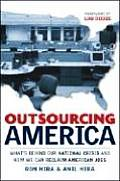 Outsourcing America Whats Behind Our N