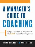 A Manager's Guide to Coaching: Simple and Effective Ways to Get the Best out of Your Employees Cover