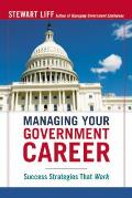 Managing Your Government Career Success Strategies That Work