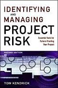 Identifying and Managing Project Risk: Essential Tools for Failure-proofing Your Project (2ND 09 Edition)