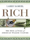 Rich The Rise & Fall of American Wealth Culture