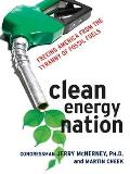 Clean Energy Nation Freeing America from the Tyranny of Fossil Fuels