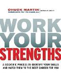 Work Your Strengths: A Scientific Process to Identify Your Skills and Match Them to the Best Career for You Cover