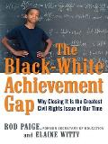 The Black-White Achievement Gap: Why Closing It Is the Greatest Civil Rights Issue of Our Time