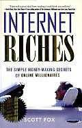 Internet Riches: The Simple Money-Making Secrets of Online Millionaires Cover