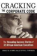 Cracking the Corporate Code: The Revealing Success Stories of 32 African-American Executives