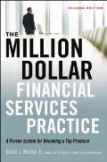 Million Dollar Financial Services Practice A Proven System For Becoming A Top Producer