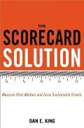 The Scorecard Solution: Measure What Matters and Drive Sustainable Growth