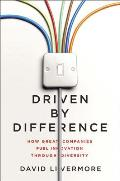 Driven by Difference: How Great Companies Fuel Innovation Through Diversity