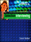 Selection Interviewing The Essential Guide To
