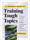 Trainers Guide To Training Tough Topics