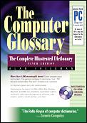 Computer Glossary: The Complete Illustrated Dictionary (W/ CD-ROM) with CDROM (Computer Glossary)