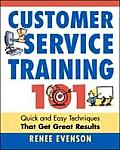 Customer Service Training 101 Quick & Easy Techniques That Get Great Results