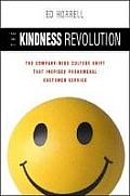 Kindness Revolution : the Company-wide Culture Shift That Inspires Phenomenal Customer Service (06 Edition)