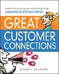 Great Customer Connections Simple Psychological Techniques That Guarantee Exceptional Service