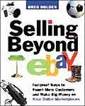 Selling Beyond eBay Foolproof Ways to Reach More Customers & Make Big Money on Rival Online Marketplaces