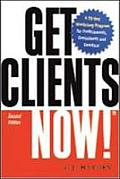 Get Clients Now A 28 Day Marketing Program for Professionals Consultants & Coaches