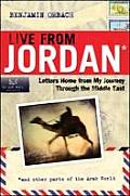 Live from Jordan Letters Home from My Journey Through the Middle East