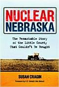Nuclear Nebraska The Remarkable Story of the Little County That Couldnt Be Bought