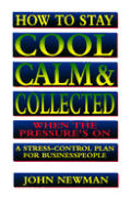 How To Stay Cool Calm & Collected When